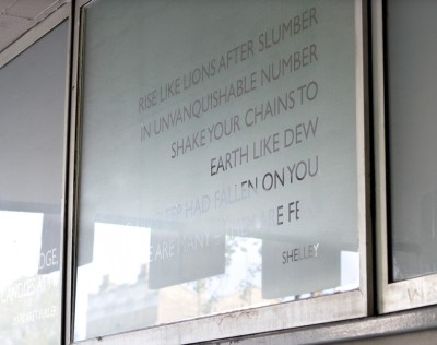 Quote from Shelley'€™s '€˜Masque of Anarchy'€™ permanently installated at Swiss Cottage Library, 2012 (Frosted vinyl in window)